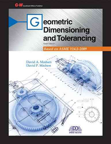 Geometric Dimensioning and Tolerancing By Madsen, David P.